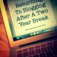 Returning To Blogging After A Two-Year Break
